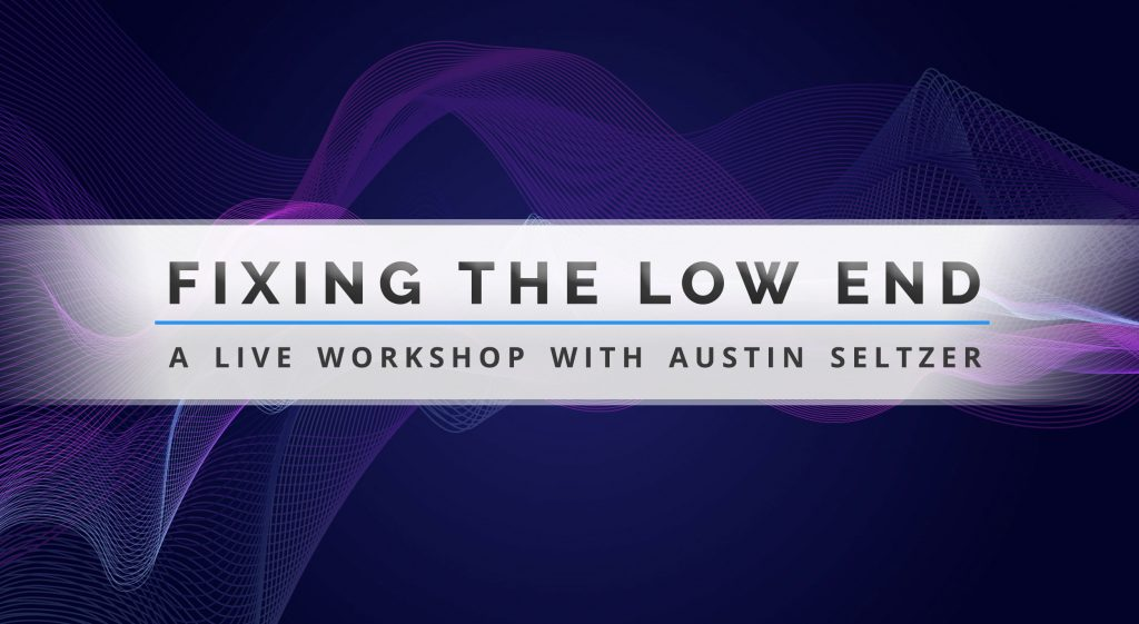 Get help fixing the low end on your tracks. Join our workshop with Austin Seltzer & learn techniques to get your low end just right.